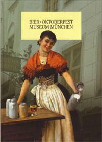 Dering Florian, Eymold Ursula - Bier + Oktoberfest Museum München