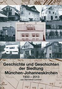 Lommer Hannelore - Geschichte und Geschichten der Siedlung München-Johnneskirchen
