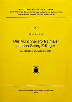 Schenk Rolf - Der Münchner Porträtmaler Johann Georg Edlinger