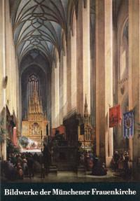 Steiner Peter - Bildwerke der Münchner Frauenkirche