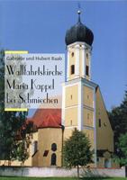 Raab Gabriele, Raab Hubert - Wallfahrtskirche Maria Kappel bei Schmiechen