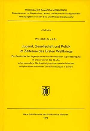 Karl Willibald - Jugend, Gesellschaft und Politik im Zeitraum des Ersten Weltkriegs.