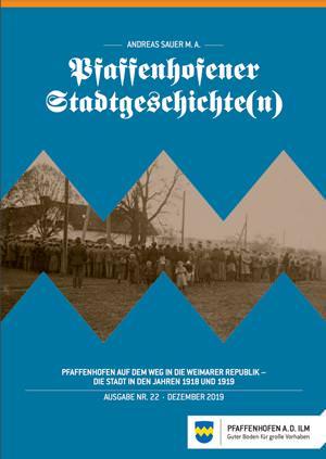 Sauer Andreas - Pfaffenhofen auf dem Weg in die Weimarer Republik