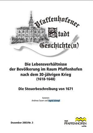 Sauer Andreas,  Schrepf Ingrid - Die Lebensverhältnisse der Bevölkerung im Raum Pfaffenhofennach dem 30-jährigen Krieg (1618-1648)