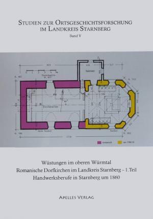 - Wüstungen im oberen Würmtal –  Romanische Dorfkirchen im Landkreis Starnberg, 1. Teil