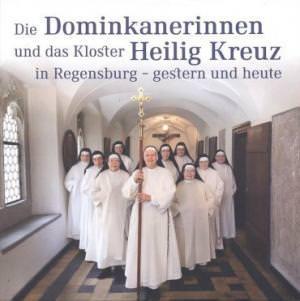 - Die Dominikanerinnen und das Kloster Heilig Kreuz in Regensburg