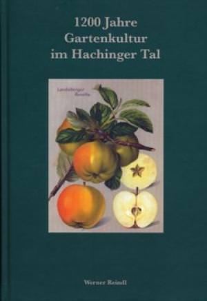 Reindl Werner - 1200 Jahre Gartenkultur im Hachinger Tal