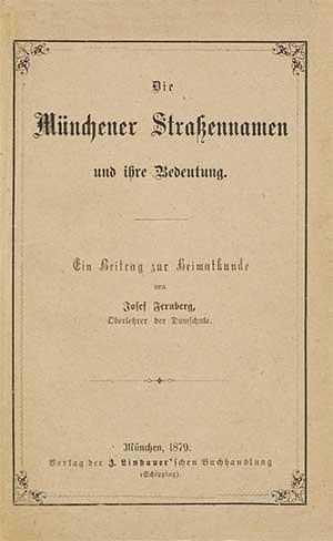 Fernberg Josef - Die Münchener Straßennamen und ihre Bedeutung