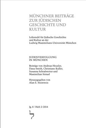 Heusler Andreas, Smith Dana, Kuller Christiane, Schrafstetter Susanna, Strnad Maximilian - Judenverfolgung in München