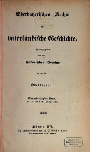 - Oberbayerisches Archiv 1871