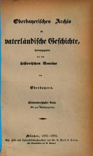 - Oberbayerisches Archiv 1875/76