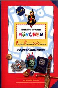 Neumann Jacqueline, Hannwacker Birgit - Stadtführer für Kinder München. (Bd 2)
