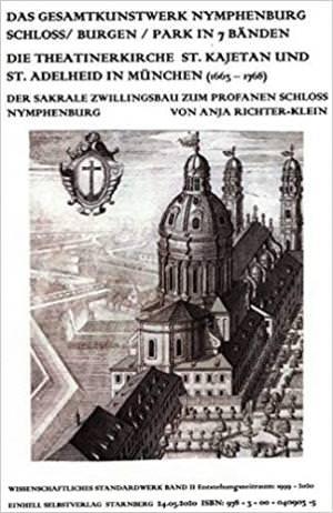 Richter-Klein Anja - Das Gesamtkunstwerk Nymphenburg. Schloss / Burgen / Park in 7 Bänden