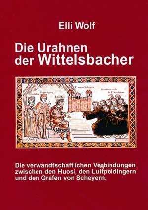 Wolf Elli - Die Urahnen der Wittelsbacher