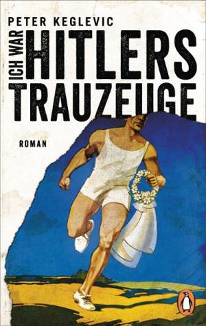 Keglevic Peter - Ich war Hitlers Trauzeuge