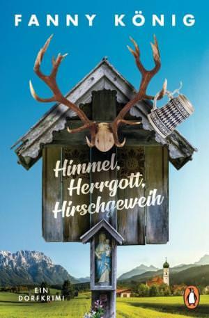 König Fanny - Himmel, Herrgott, Hirschgeweih