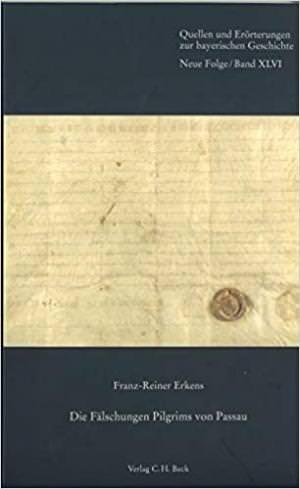 Erkens Franz-Reiner - Die Fälschungen Pilgrims von Passau
