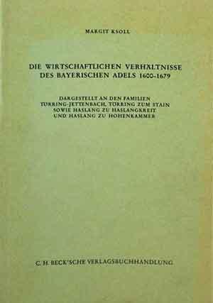 Ksoll Margit - Die wirtschaftlichen Verhältnisse des bayerischen Adels 1600-1679