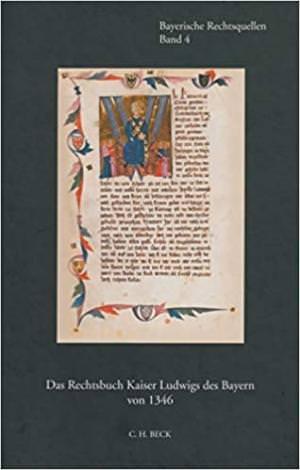 - Das Rechtsbuch Kaiser Ludwigs des Bayern von 1346