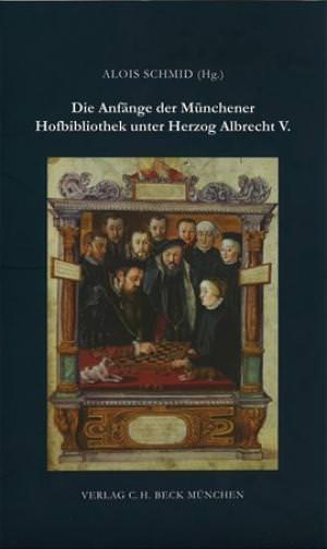 - Die Anfänge der Münchener Hofbibliothek unter Herzog Albrecht V.