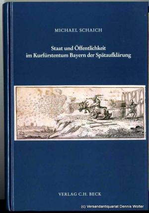 Schaich Michael - Staat und Öffentlichkeit im Kurfürstentum Bayern der Spätaufklärung