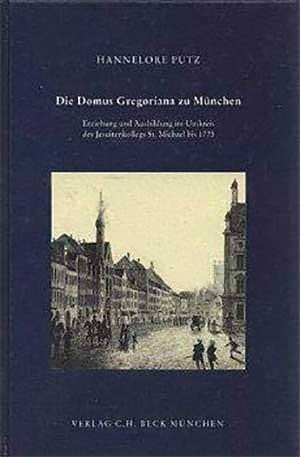 Putz Hannelore - Die Domus Gregoriana zu München