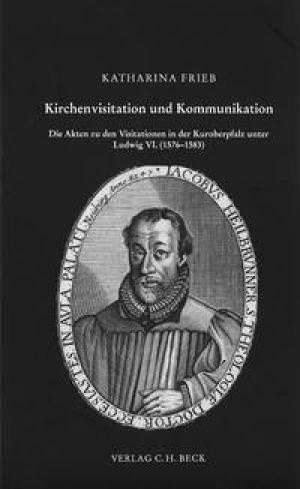 Frieb Katharina - Kirchenvisitation und Kommunikation