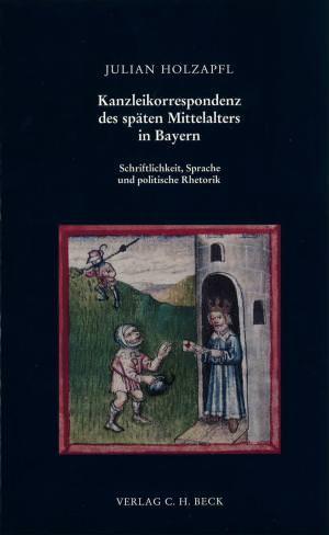 Holzapfl Julian - Kanzleikorrespondenz des späten Mittelalters in Bayern