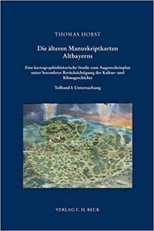 - Die älteren Manuskriptkarten Altbayerns