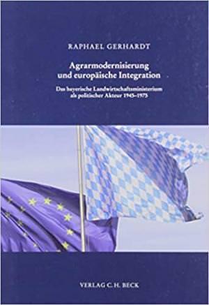 Gerhardt Raphael - Agrarmodernisierung und europäische Integration