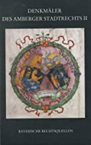 Laschinger Johannes - Denkmäler des Amberger Stadtrechts Bd. 1