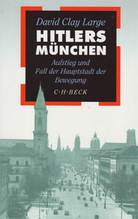 David Clay Large - Hitlers München