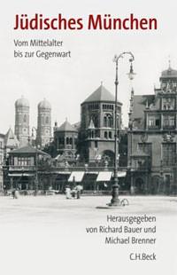 Bauer Richard, Brenner Michael - Jüdisches München