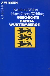 Weber Reinhold, Wehling Hans-Georg - Geschichte Baden-Württembergs
