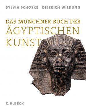Schoske Sylvia; Wildung Dietrich - Das Münchner Buch der Ägyptischen Kunst