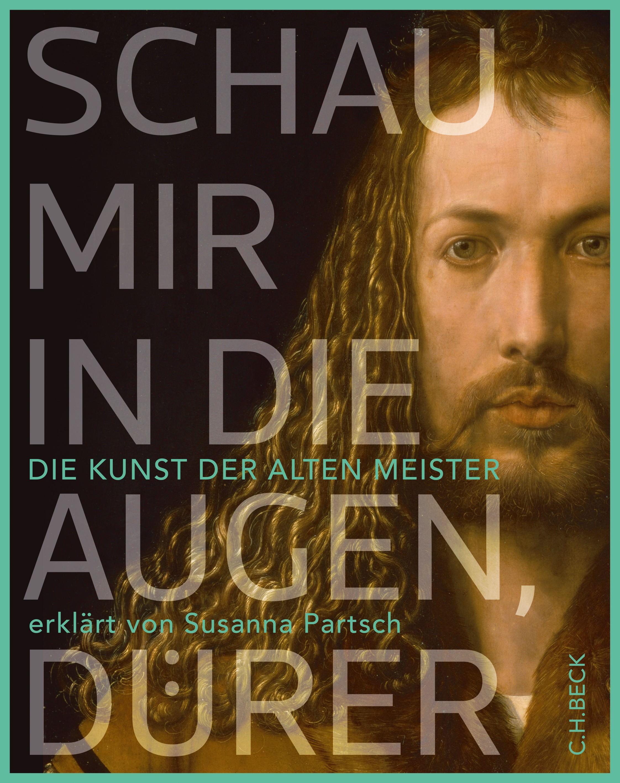 Partsch Susanna - Schau mir in die Augen, Dürer!