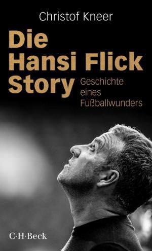 Kneer Christoph - Die Hansi Flick Story