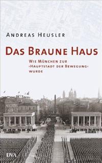 Heusler Andreas - Das Braune Haus