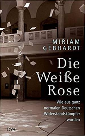 Gebhardt Miriam - Die Weiße Rose