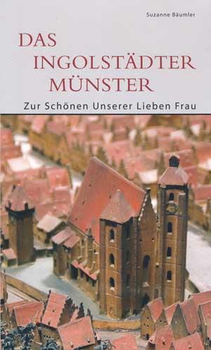 Bäumler Suzanne - Das Ingolstädter Münster