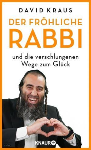 Kraus David - Der fröhliche Rabbi und die verschlungenen Wege zum Glück