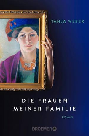 Weber Tanja - Die Frauen meiner Familie