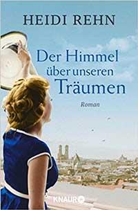 Rehn Heidi - Der Himmel über unseren Träumen