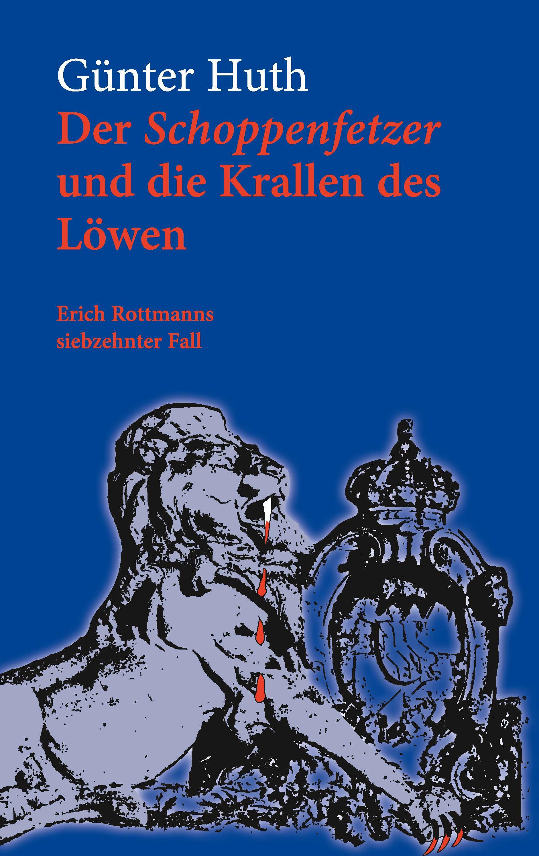 Huth Günter - Der Schoppenfetzer und die Krallen des Löwen