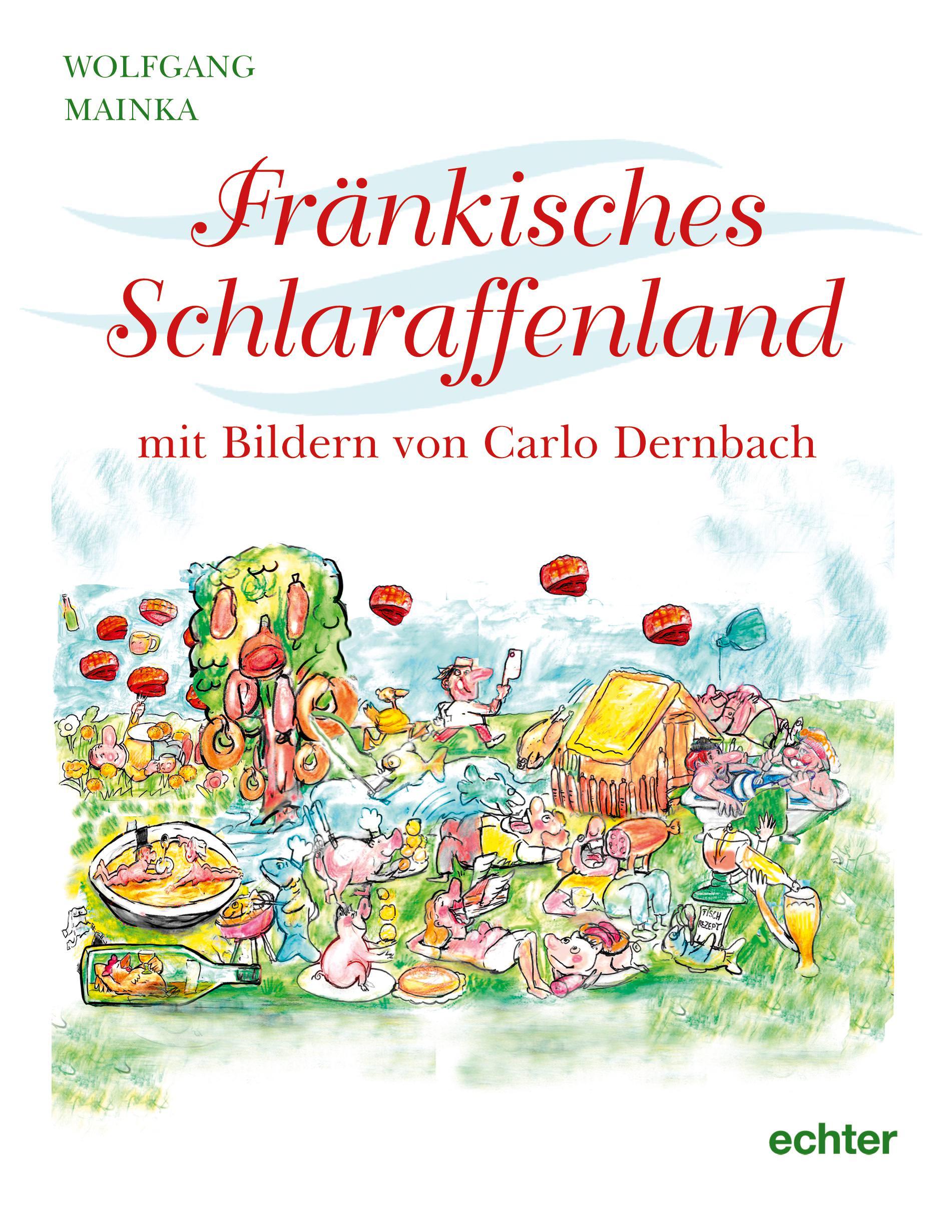 Mainka Wolfgang - Fränkisches Schlaraffenland