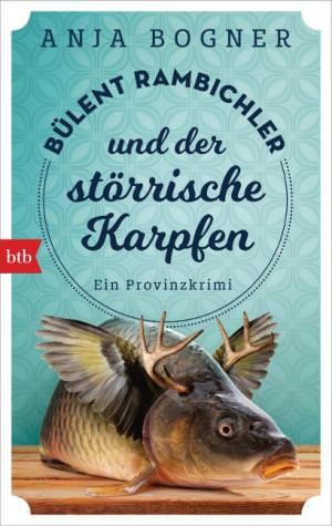 Bogner Anja - Bülent Rambichler und der störrische Karpfen