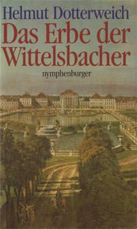 Dotterweich Helmut - Das Erbe der Wittelsbacher