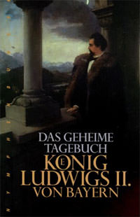 Ludwig II. König von Bayern, Obermeier Siegfried - Das geheime Tagebuch König Ludwigs II. von Bayern