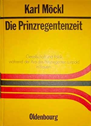 Möckl Karl - Die Prinzregentenzeit