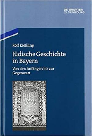 Kießler Rolf - Jüdische Geschichte in Bayern